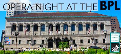Boston Lyric Opera night at Boston Public Library